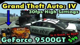 GTA IV: GeForce 9500 GT Gameplay【High Settings @30fps】#LowEndPC