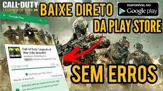 BOMBA! BAIXE DIRETO DA PLAY STORE CALL OF DUTY MOBILE : LEGENDS OF WAR | TUTORIAL BAIXE SEM ERROS ??