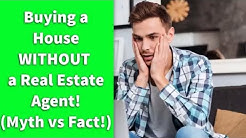 Buying a House without a Real Estate Agent!  (Myth vs Fact!)
