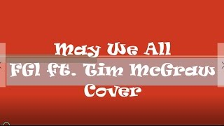 Florida Georgia Line ft. Tim McGraw - May We All - Cover