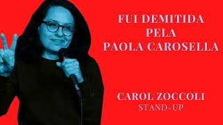 Carol Zoccoli - Fui Demitida Pela Paola Carosella