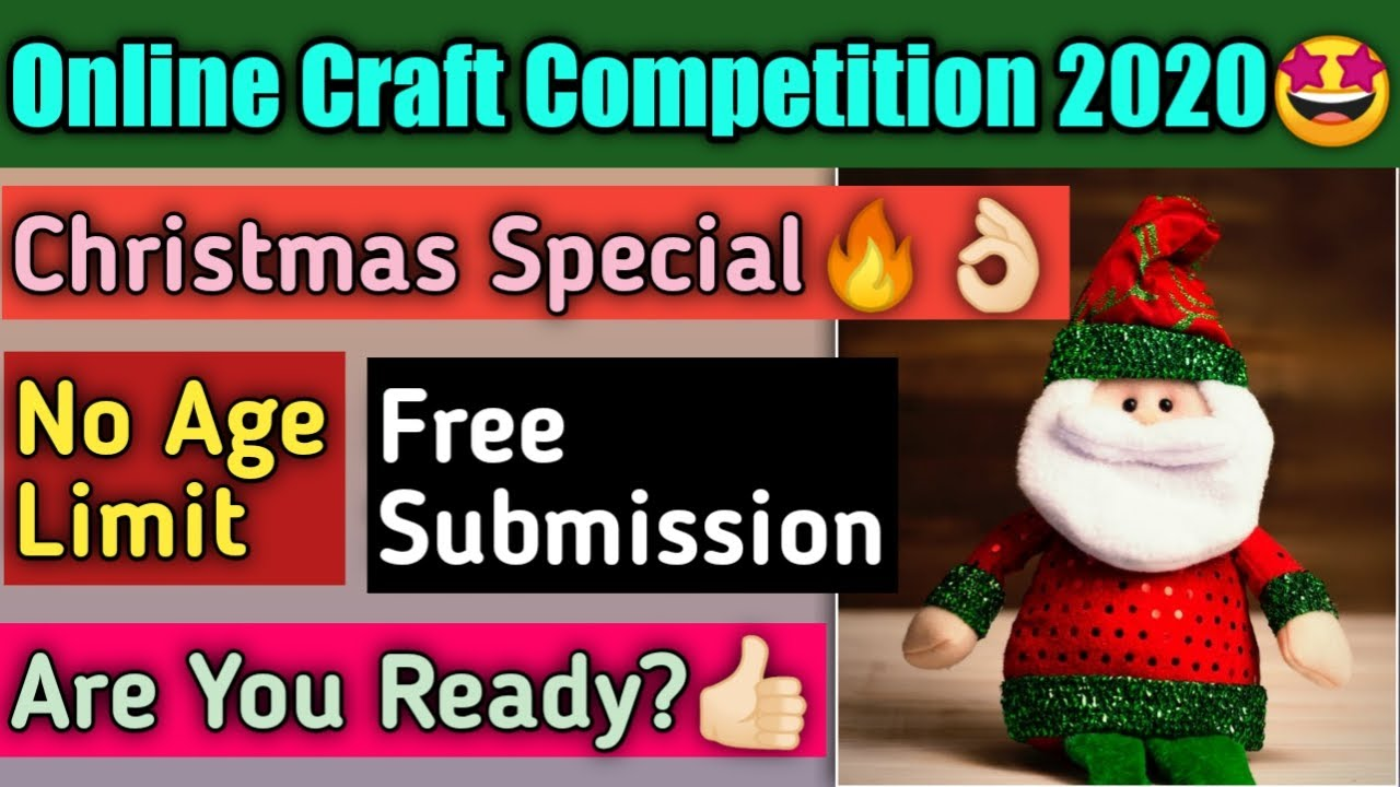 Free Online Craft Competition 2020 Christmas Special No Age Limit Rewards Youtube