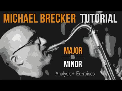 Michael Brecker Major On Minor Tutorial | Analysis + Exercises