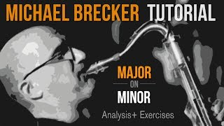 Michael Brecker Major on Minor Tutorial | Analysis + exercises