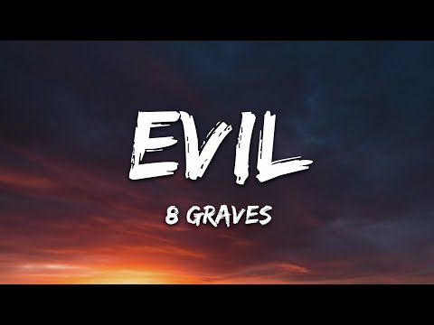 8 Graves - Evil (Lyrics)