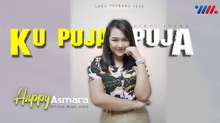 Download lagu Happy Asmara - Ku Puja Puja (Official Music Video)