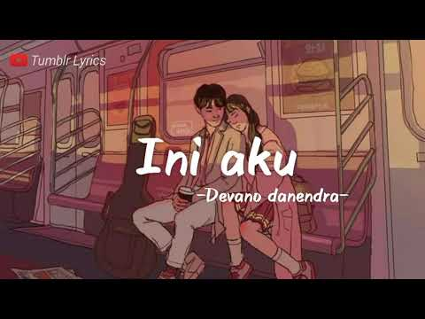 Lirik Lagu Devano Danendra - Ini Aku - Ost Nathan Hello Salma by Tumblr Lyrics