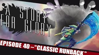 Classic Runback – A STORY FOR GLORY #40