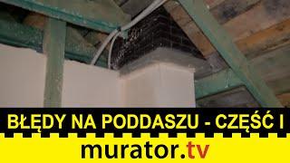 Błędy na poddaszu część I - komin i ściany działowe - Pogotowie budowlane Muratora