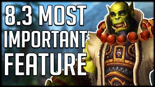 MOST IMPORTANT FEATURE - Another GRIND In Patch 8.3 | WoW BfA