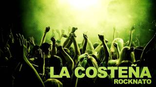 La Costeña (Radio Edit) - Rocknato