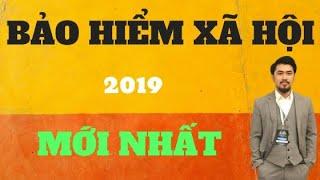 Bảo Hiểm Xã Hội (BHXH) mới nhất 2019