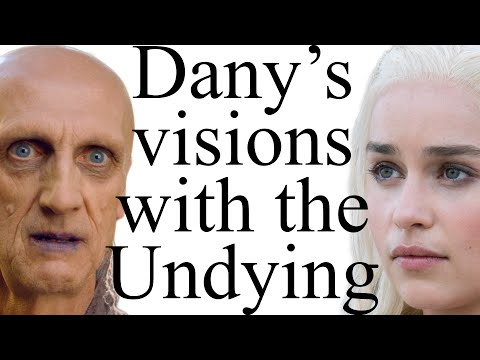 What do Dany's Undying visions mean?