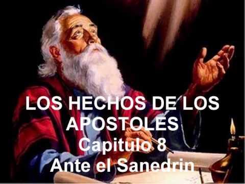 Los Hechos de los Apostoles. Capitulo 8. Ante el Sanedrin