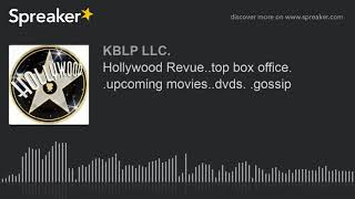 Hollywood Revue..top box office. .upcoming movies..dvds. .gossip (part 1 of 4)