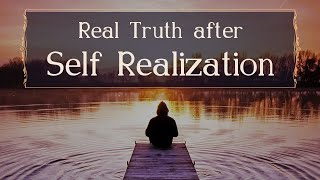 Real Truth after Self Realization