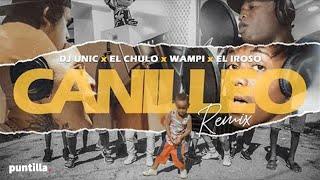Gambar cover Dj Unic, El Chulo, Wampi, El Iroso - El Canilleo (Video Oficial)