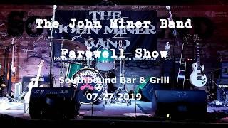 The John Miner Band, Farewell Show