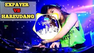 DJ EXPAYERDJ HAREUDANG PANAS PANS PANAS DJ YANG LAGI VIRAL SEKARANG