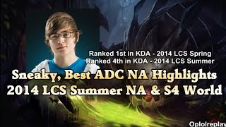 Sneaky, Best ADC NA Highlights - 2014 NA LCS Summer & S4 World