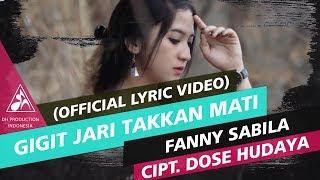 Fanny Sabila - Gigit Jari Takkan Mati [Official Video Lyric]