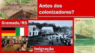 Quais foram os primeiros habitantes de Gramado/RS? | História dos povos originários e da colonização