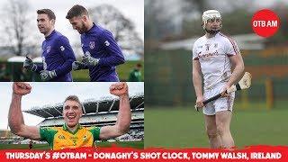 LIVE | #OTBAM: Kieran Donaghy's Shot Clock, Rugby Bolters, Tommy Walsh, Irish Football's next star |