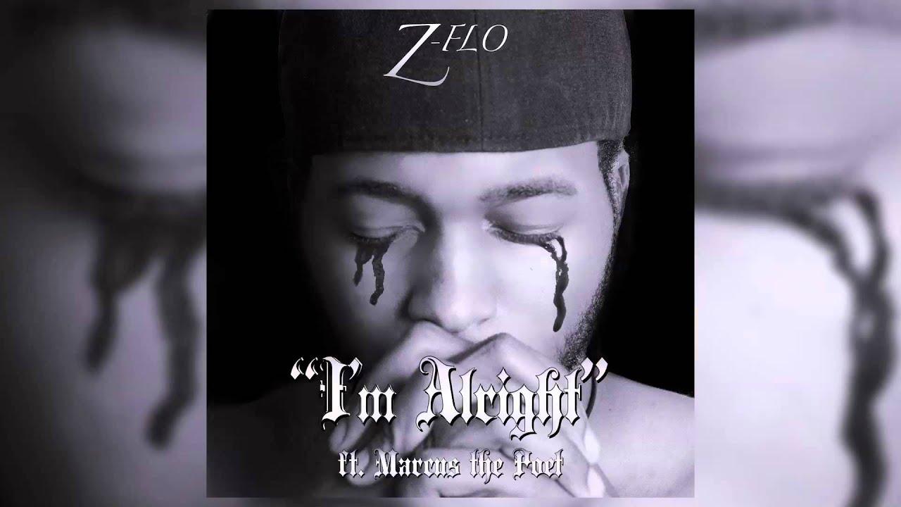 Z-FLO - I'm Alright ft. Marcus the Poet - YouTube