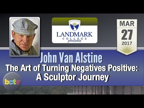 Landmark College presents: John Van Alstine, A Sculptor Journey 3/27/17