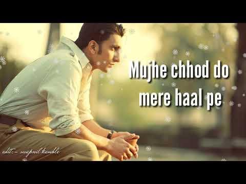 Whatsapp 30s status#Mujhe chhod do mere haal pe