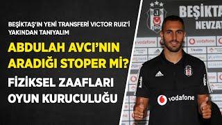 Beşiktaş'ın Yeni Stoperi Victor Ruiz Analizi