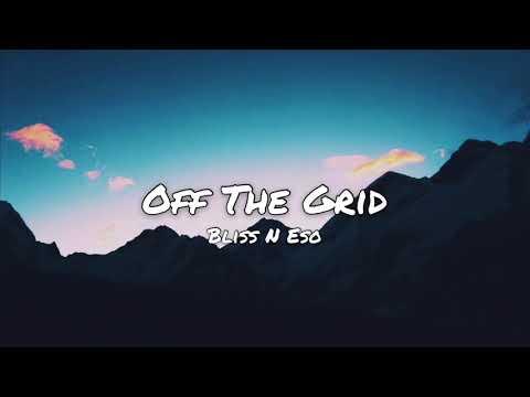 Bliss N Eso - Off The Grid [Lyrics]