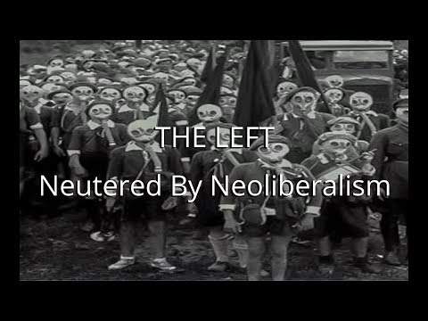 THE LEFT - Neutered By Neoliberalism