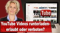 YouTube-Videos runterladen: erlaubt oder verboten?