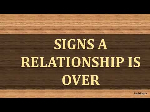 SIGNS A RELATIONSHIP IS OVER