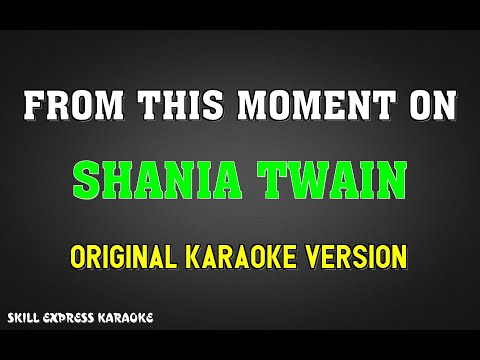 From This Moment On (ORIGINAL KARAOKE) - Shania Twain