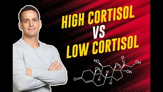 What's the difference between high cortisol symptoms and low cortisol symptoms?