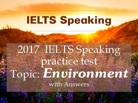 IELTS SPEAKING TEST Topic ENVIRONMENT - Full Part 1, Part 2, Part 3