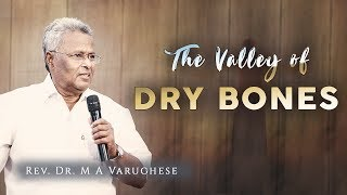 Rev. Dr. M A Varughese || The Valley of Dry Bones || 2.12.2018
