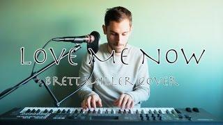 Love Me Now (John Legend) - Brett Miller
