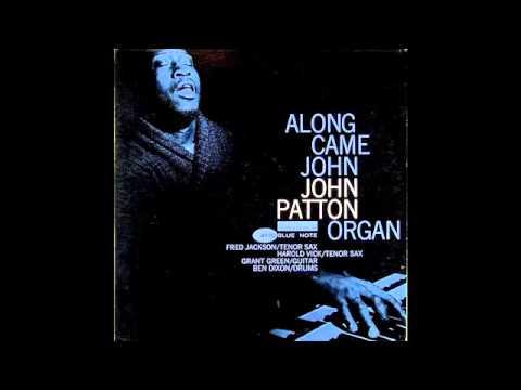 John Patton - Along Came John
