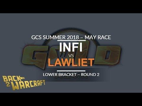 GCS:S - May Race- LB R2: [O] Infi vs. LawLiet [N]