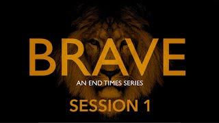 Brave   Session 1