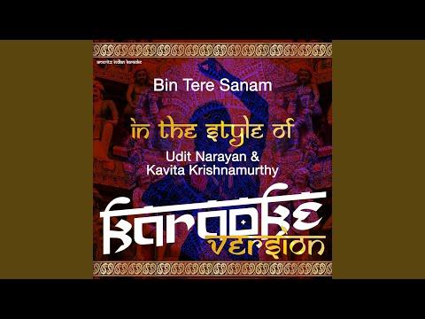 Bin Tere Sanam (In the Style of Udit Narayan & Kavita Krishnamur) (Karaoke Version)