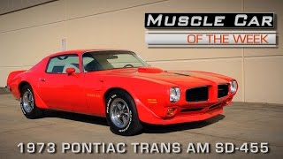 Muscle Car Of The Week Video Episode #148: 1973 Pontiac Trans Am SD-455