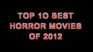 THR - Top 10 Best Horror Movies of 2012