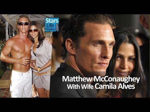 Matthew McConaughey With Wife Camila Alves | Celebrity Couples