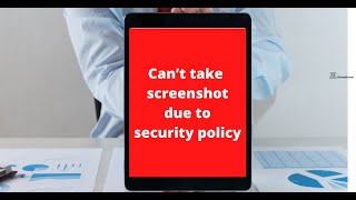 Can T Take Screenshot Due To Security Policy 100 Fix By Gossipfunda
