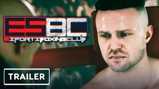 ESBC eSports Boxing Club - Game Overview Trailer | E3 2021