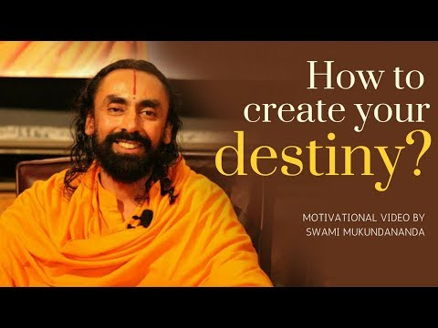 How You Create Your Destiny - Motivational Video by Swami Mukundananda